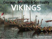 Courage, Brutality & Spirituality  Vikings  Dish Magazine